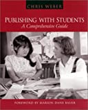 Weber, Chris H: Publishing with Students: A Comprehensive Guide