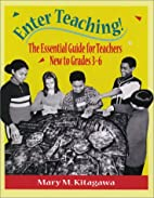 Enter Teaching!: The Essential Guide for…