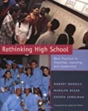 Daniels, Harvey: Rethinking High School: Best Practice in Teaching, Learning, and Leadership