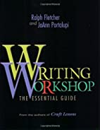 Writing Workshop: The Essential Guide by…