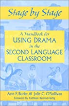 Stage by Stage: A Handbook for Using Drama…
