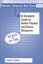 Theatre Sources Dot Com: A Complete Guide to…