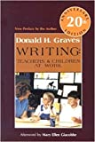 Graves, Donald H.: Writing: Teachers and Children at Work