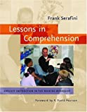 Serafini, Frank: Lessons in Comprehension: Explicit Instruction in the Reaing Workshop