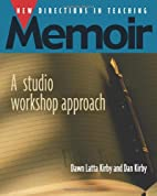 New Directions in Teaching Memoir: A Studio…