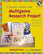 A Teacher's Guide to the Multigenre Research…