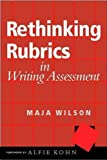 Wilson, Maja: Rethinking Rubrics