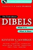 Goodman, Kenneth S: The Truth About DIBELS: What It Is-What It Does