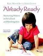 Already Ready: Nurturing Writers in…