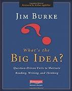 What's the Big Idea?: Question-Driven…