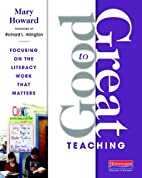 Good to Great Teaching: Focusing on the…