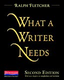 Fletcher, Ralph: What a Writer Needs, Second Edition