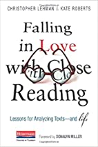 Falling in Love with Close Reading: Lessons…