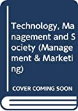 PETER F. DRUCKER: TECHNOLOGY, MANAGEMENT AND SOCIETY (MANAGEMENT MARKETING S.)