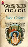 Georgette Heyer: FALSE COLOURS
