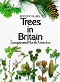 Phillips, Roger: Trees in Britain, Europe and North America