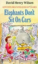 Elephants Don't Sit on Cars (Piccolo Books)…