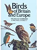 Hammond, Nicholas: Birds of Britain and Europe