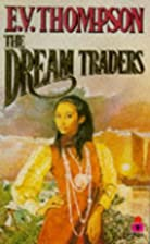 The Dream Traders by E. V. Thompson