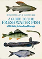 Freshwater Fishes of Britain, Ireland and…