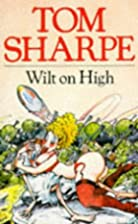Wilt on High by Tom Sharpe
