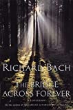 Bach, Richard: The Bridge Across Forever : A True Love Story