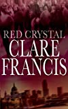 FRANCIS, CLARE: BLOEDROOD KRISTAL: RED CRYSTAL