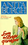Burgh, Anita: Love the Bright Foreigner