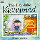 James, Simon: The Day Jake Vacuumed (Piper Picture Books)