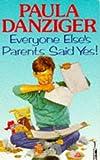 Danziger, Paula: Everyone Else's Parents Said Yes