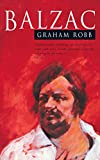 Robb, Graham: Balzac: A Biography
