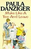 Paula Danziger: Make Like a Tree and Leave