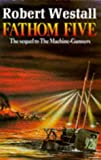 Westall, Robert: Fathom Five