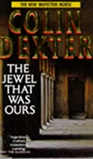 The Jewel That Was Ours (Inspector Morse) by…