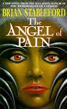The Angel of Pain by Brian Stableford