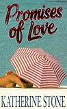 Stone, Katherine: Promises of Love