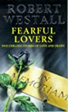 Westall, Robert: Fearful Lovers