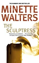 Sculptress by Minette Walters