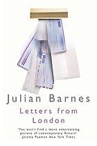 Letters from London by Julian Barnes