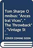 "Sharpe, Tom: Tom Sharpe Omnibus: ""Ancestral Vices"", ""The Throwback"", ""Vintage Stuff"""