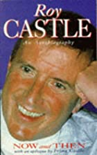Now and Then: An Autobiography by Roy Castle