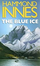 The Blue Ice by Hammond Innes