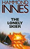 Innes, Hammond: The Lonely Skier