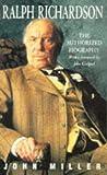 Miller, John: Ralph Richardson: The Authorized Biography