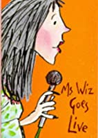 Ms Wiz Goes Live (Ms Wiz) by Terence Blacker