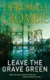 Crombie, Deborah: Leave the Grave Green
