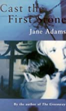 Cast the First Stone by Jane Adams