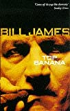 James, Bill: Top Banana (Macmillan crime)