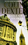 Dexter, Colin: Death Is Now My Neighbour