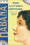 Cristina Garcia: The Aguero Sisters